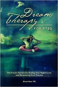 Psychiatrist Bruce Dow majored in English in college. in book writing class he had to re-learn the tools for strong writing and let go of the more academic style he'd picked up in medicine. The result is a book filled with compelling stories that draw readers in and help them apply the tools to their own lives.