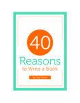 40 Reasons to write a book