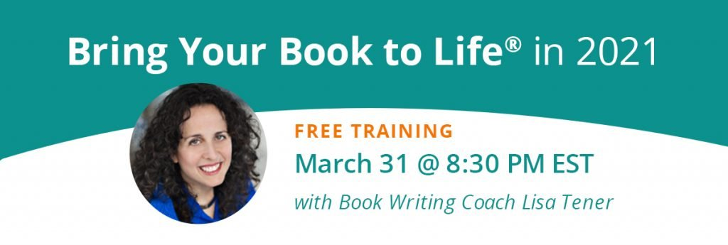 Bring Your Book to Life in 2021 - Free Training with Lisa Tener