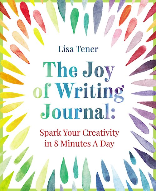 The Joy of Writing Journal: Spark Your Creativity in 8 Minutes a Day